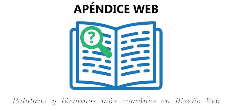 Glosario de términos en Diseño Web - Diccionario de palabras | Aprender HTML | Terminología y vocabulario más utilizado sobre Internet en la World Wide Web para diseño de páginas Web, estándares y tecnologías