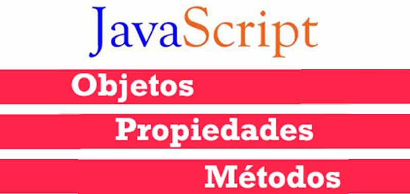 Objetos, Propiedades y Métodos JavaScript